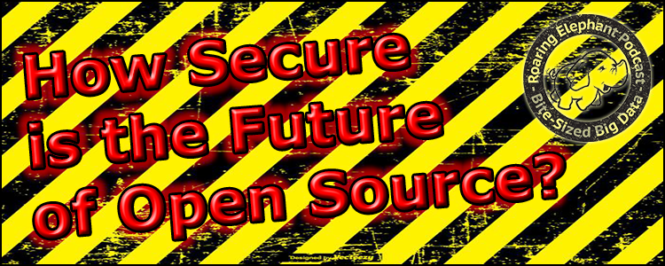 Episode 153 – How Secure is the Future of Open Source?