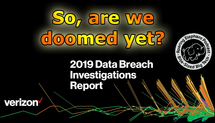 Episode 181- DBIR 2019: So, are we doomed yet?