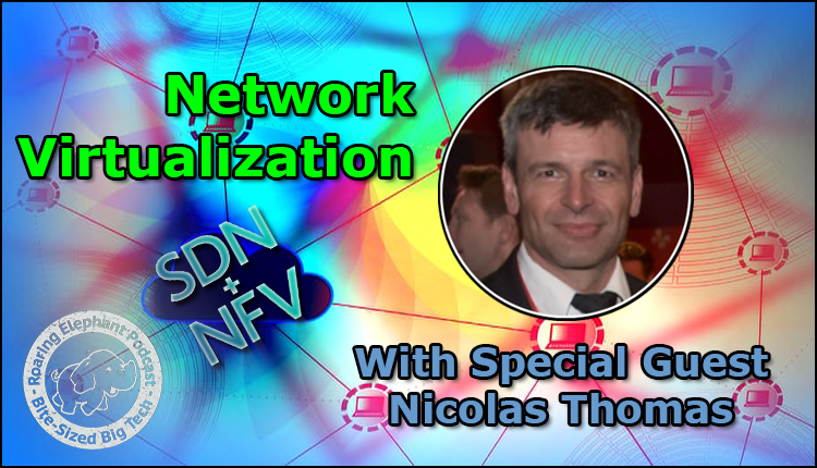 Episode 179- Network Virtualization with Nicolas Thomas (part 2)