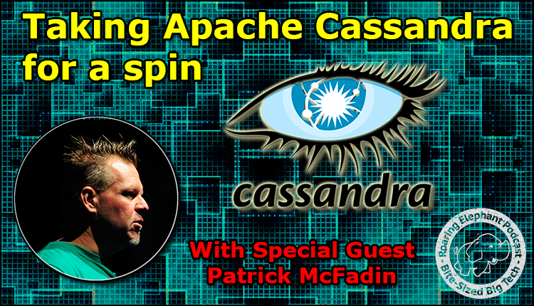 Episode 183- Taking Apache Cassandra for a spin
