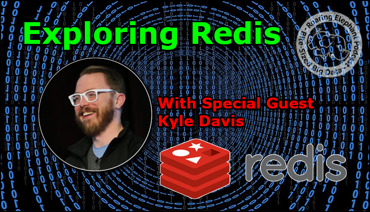 Episode 195 – Exploring Redis with Kyle Davis – Part 1