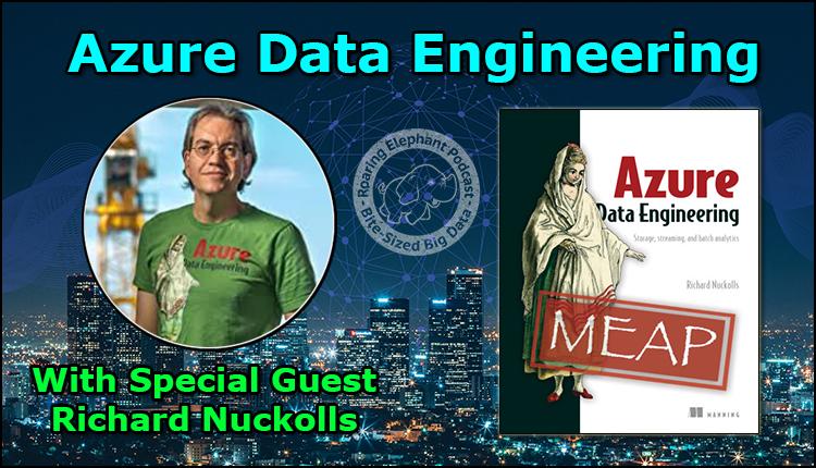 Episode 199 – Azure Data Engineering with Richard Nuckolls