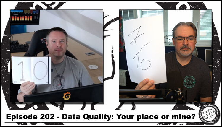 Episode 202 – Data Quality: Your place or mine?