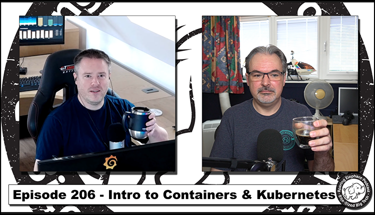 Episode 206 – Intro to Containers and Kubernetes (1/6)