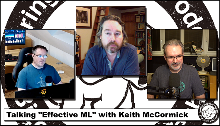 """Episode 218 – Talking """"Effective ML"""" with Keith McCormick (2/2)"""