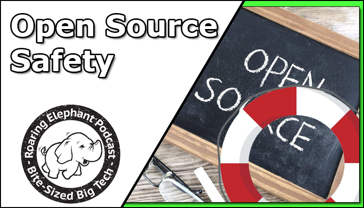 Episode 243 – Open Source Safety