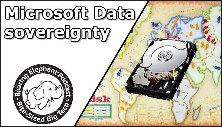 Episode 248 – Microsoft Data sovereignty
