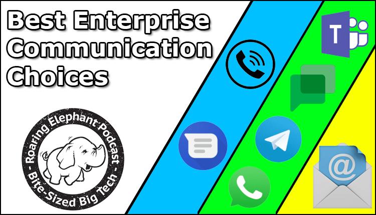 Episode 266 – Best Enterprise Communication Choices