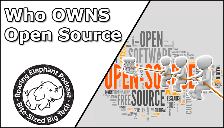 Episode 263 – Who OWNS Open Source