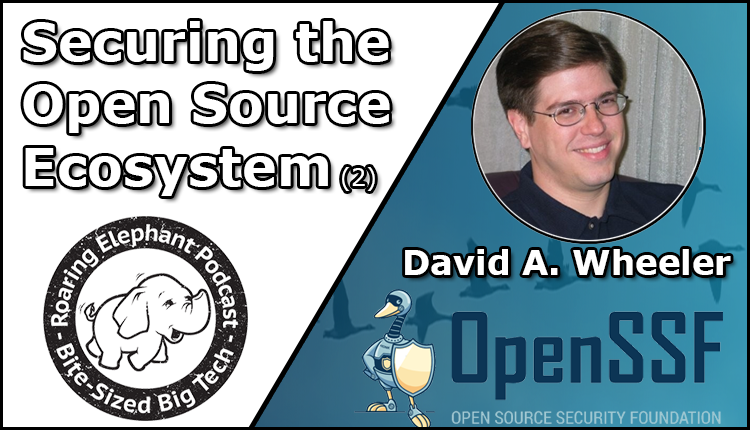 Episode 265 – Securing the Open Source Ecosystem (2)